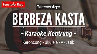 Berbeza Kasta (KARAOKE KENTRUNG) - Thomas Arya (Karaoke Akustik | Keroncong | Ukulele)
