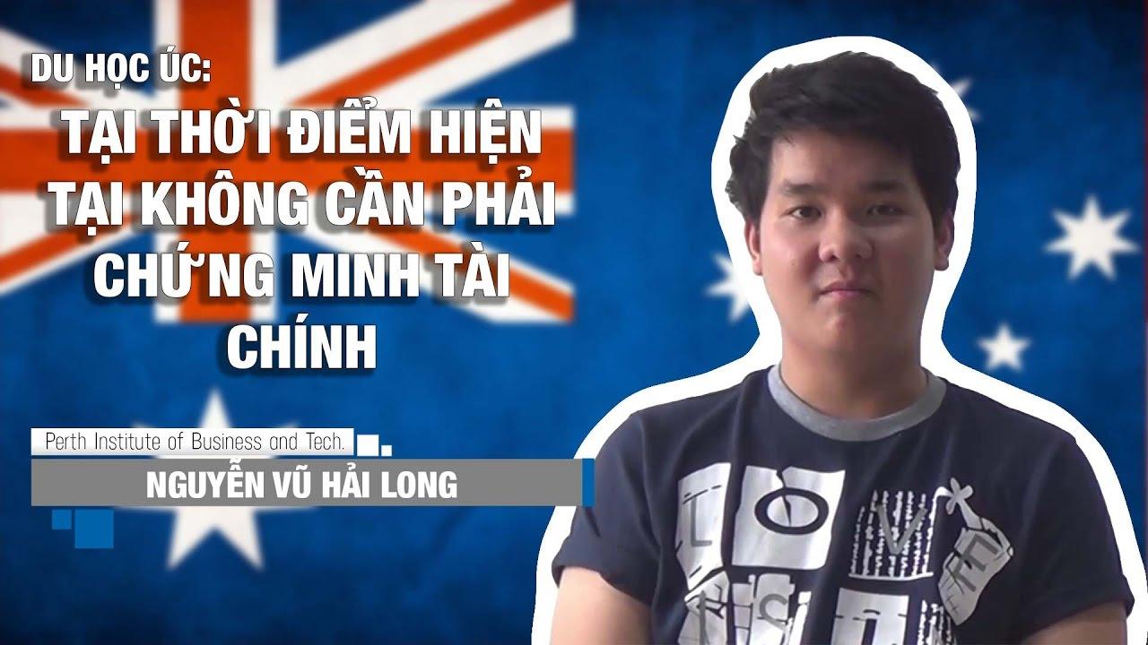 """Du học Úc - Nguyễn Vũ Hải Long: """"Tại thời điểm hiện tại không cần phải chứng minh tài chính"""""""