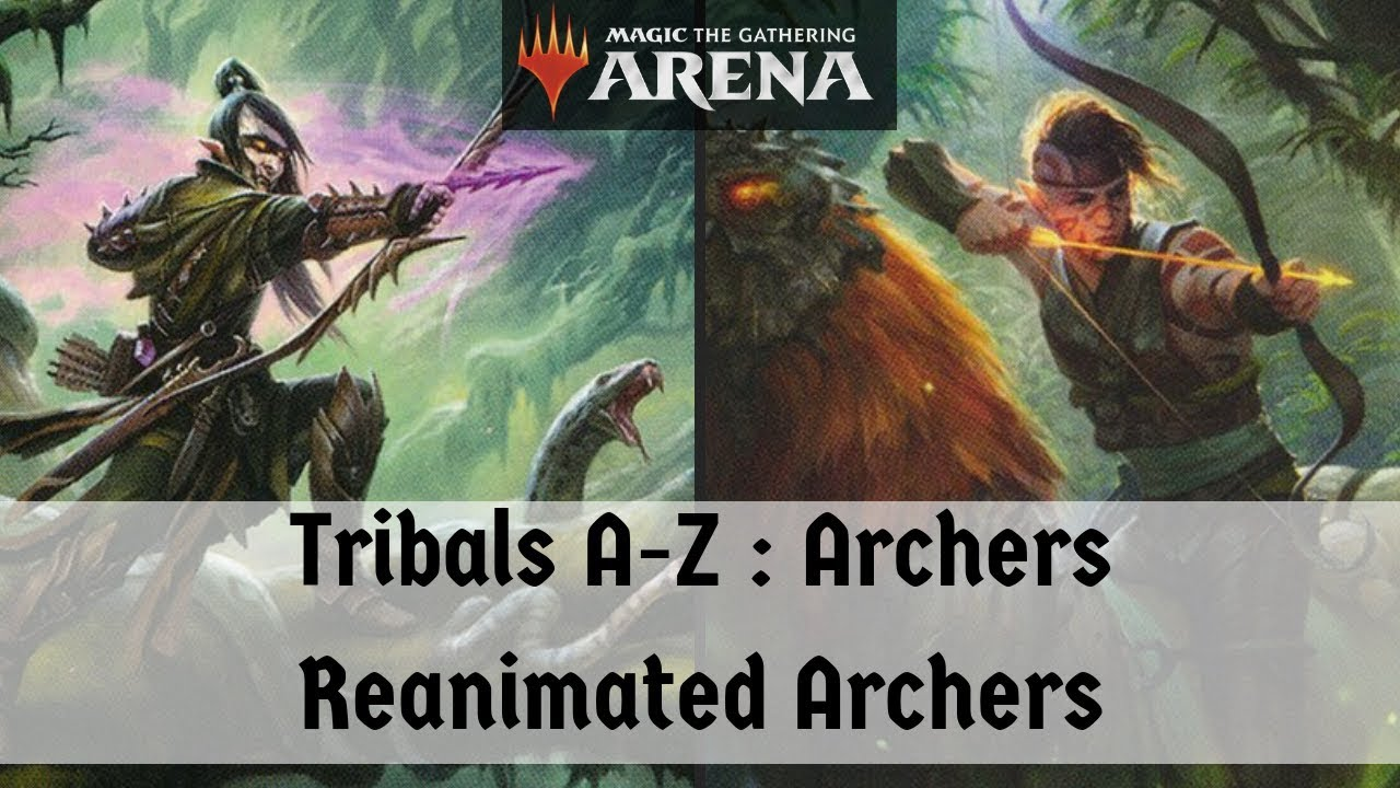REANIMATED ARCHERS!! MTG Arena Tribals: A-Z | Archers