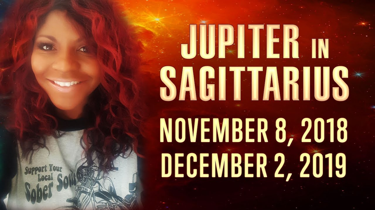 JUPITER IN SAGITTARIUS 2018-2019 NEW EXPANSION AND HORIZONS
