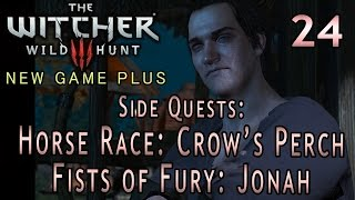 The Witcher 3 NG+ Part 24: Side Quest: Horse Race: Crow's Perch & Fists of Fury: Jonah