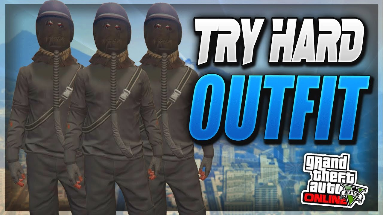 GTA 5 ONLINE *TRY HARD* u0026quot;BEST MODDED TRY HARD OUTFITu0026quot; - HOW TO MAKE A TRY HARD OUTFIT *PATCH 1 ...