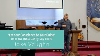Let Your Conscience Be Your Guide | Sermon | East Delta Baptist Church