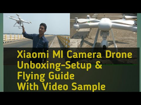 Xiaomi MI Camera Drone Unboxing,Setup and Flying Guide For Beginners With Video Sample
