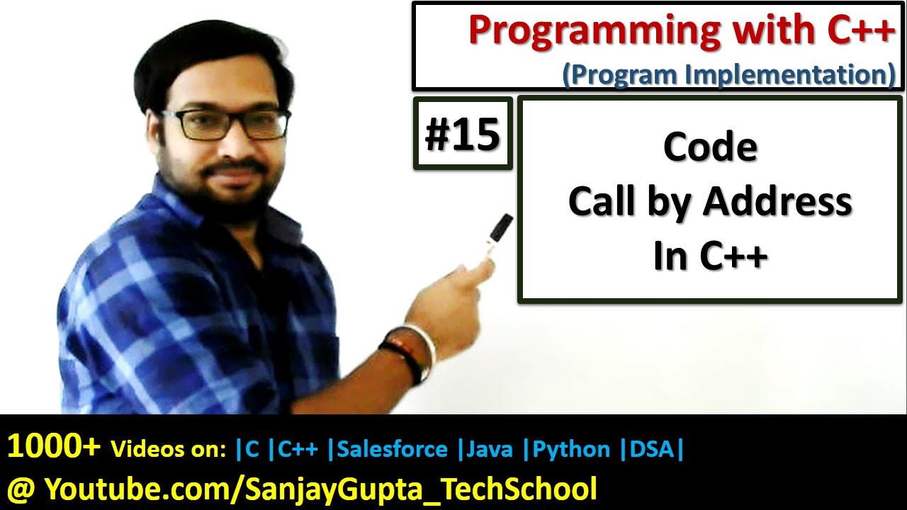 15 C++ Call by Address Method - Learn Easy C++ Programming Tutorials by Sanjay Gupta in English
