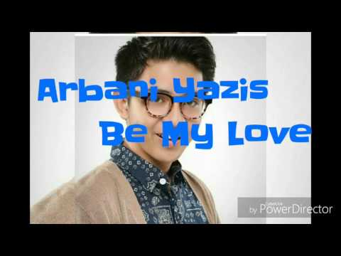 Arbani yasiz_Be My love