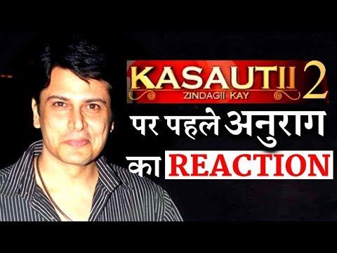 Here's what Anurag Basu aka Cezanne Khan says about Kasauti Zindagi Kay 2