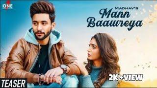 Mann Baawreya (Teaser)   Madhav Mahajan   Kabeer-Raahi   Frame Singh   Latest Punjabi Songs 2019