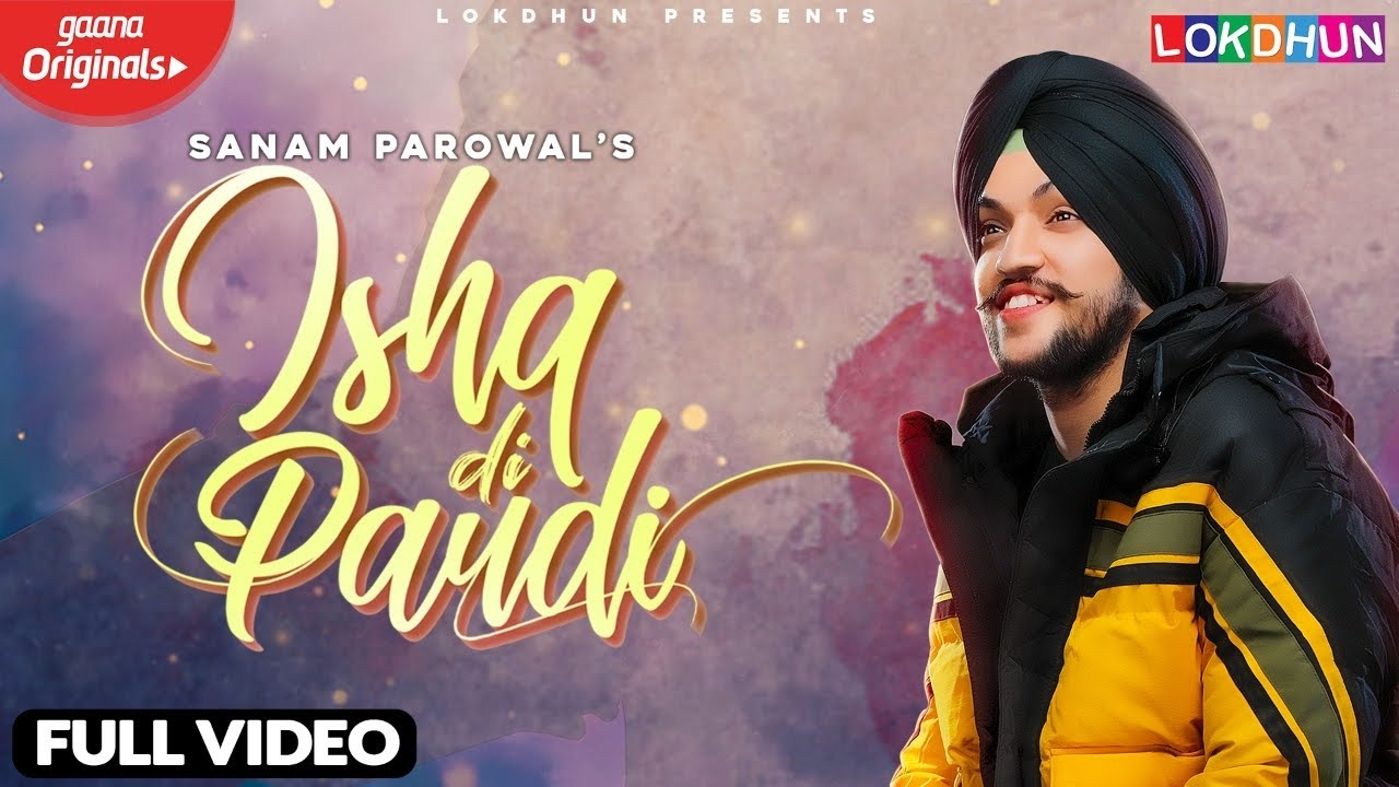 Sanam Parowal - Ishq Di Paudi ( Mere Dil Di Dhadkan Ruk Jaandi ) | Latest Punjabi Songs 2020