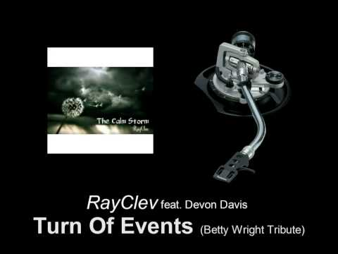 RayClev feat. Devon Davis - Turn Of Events (Betty Wright Tribute)