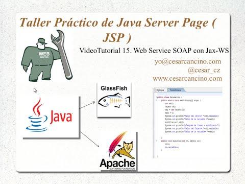 VideoTutorial 15 del Taller Práctico de Java Server Page ( JSP ). Web Service SOAP con JAX-WS