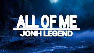 Lirik lagu all of me-JONH LEGEND(lirik)