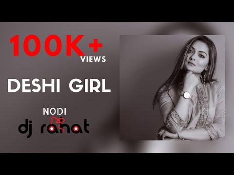 DJ Rahat  feat. Nodi - Desi Girl (Official remix)