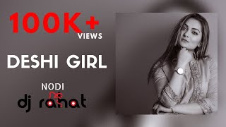 DJ Rahat  feat. Nodi - Desi Girl (Official remix)