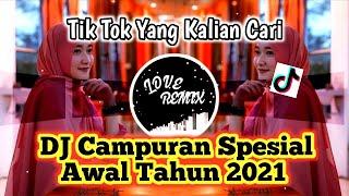 DJ CAMPURAN SPESIAL AWAL TAHUN 2021 || Tik Tok Viral 🎧 Full Bass Paling Enak