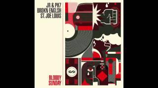 "JR&PH7 feat. Brokn Englsh and St. Joe Louis ""Bloody Sunday"""