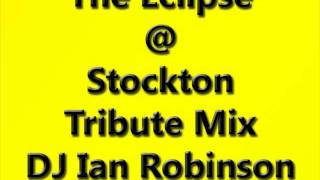 Eclipse @ Stockton Tribute Mix - DJ Ian Robinson