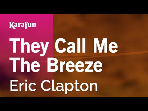 They Call Me The Breeze - Eric Clapton | Karaoke Version | KaraFun