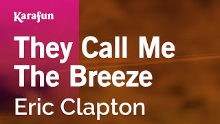 Karaoke They Call Me The Breeze - Eric Clapton *