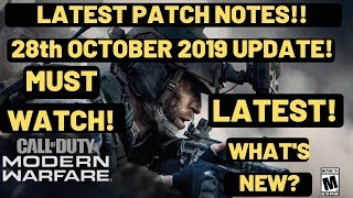 Call Of Duty Modern Warfare PATCH NOTES 28th OCTOBER 2019| OFFICIAL| Crashing And DEV Errors|