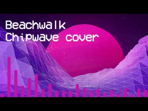 Beach Walk Chipwave Cover (Pyrocynical Outro Song)