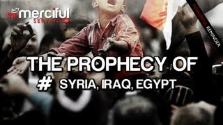 The Prophecy of #SYRIA #IRAQ #EGYPT - Must Watch