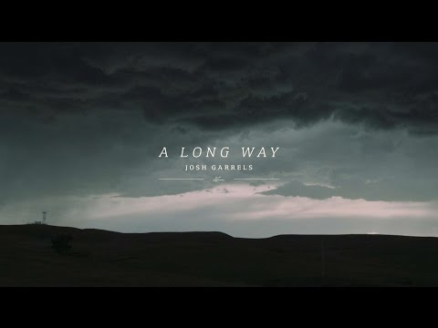 Josh Garrels - A Long Way