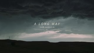 Скачать Josh Garrels A Long Way
