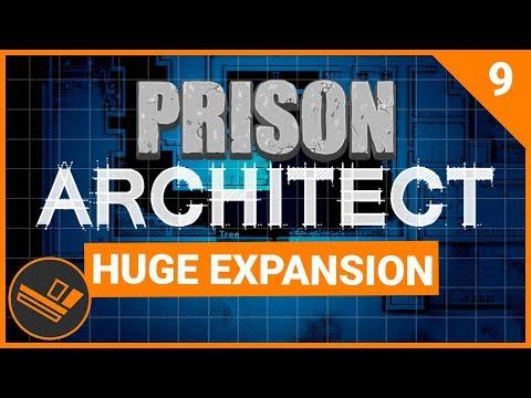 Prison Architect | HUGE EXPANSION (Prison 9) - Part 9