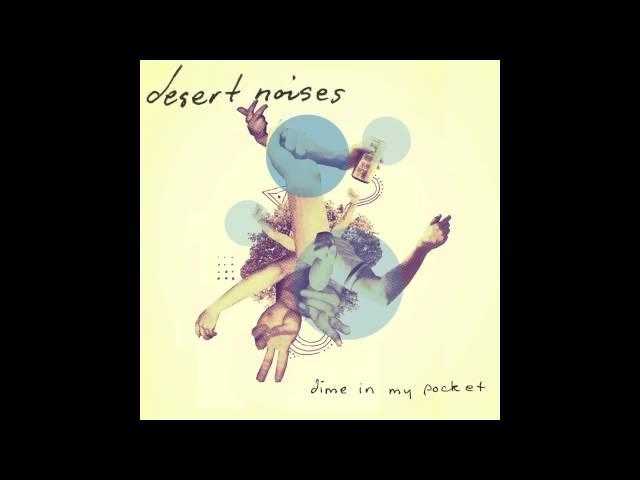 Desert Noises - Dime In My Pocket (Official Audio)