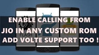 Enable calling from JIO/VoLTE on any CUSTOM roM [Cm13/Cm14/Cm14.1/AOSP]