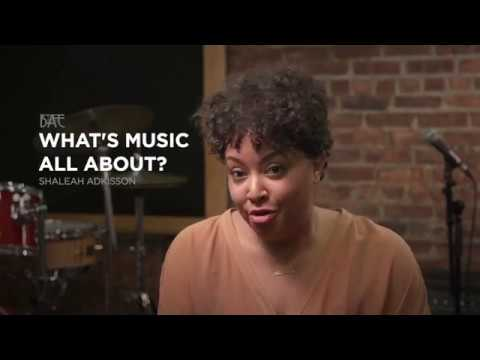 What's Music All About? -  Shaleah Adkisson