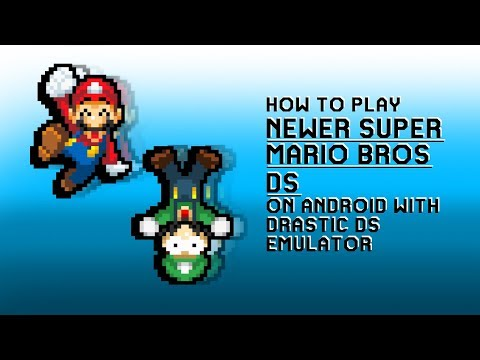 How To: Play Newer Super Mario Bros  DS on DraStic DS Emulator on