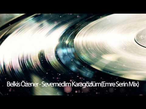 Belkis Ozener - Sevemedim Karagözlüm (Emre Serin Remix)