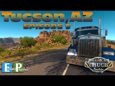 American Truck Simulator-Tucson ARIZONA-Episode #5