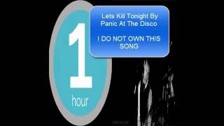 Repeat youtube video Panic At The Disco: Lets Kill Tonight (1 Hour)