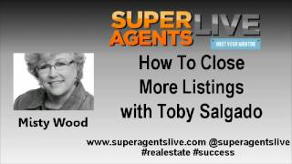 How To Close More Listings with  Misty Wood and Toby Salgado