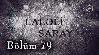 Laləli Saray (79-cu bölüm)