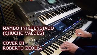 MAMBO INFLUENCIADO (CHUCHO VALDES) - ROBERTO ZEOLLA ON YAMAHA GENOS