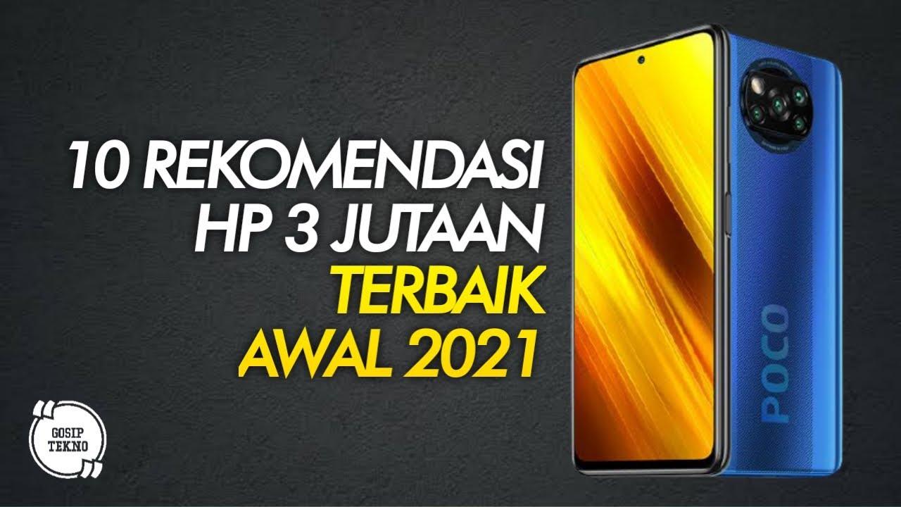 10 HP 3 JUTAAN TERBAIK 2021 AWAL - GOSIP TEKNO INDONESIA ...