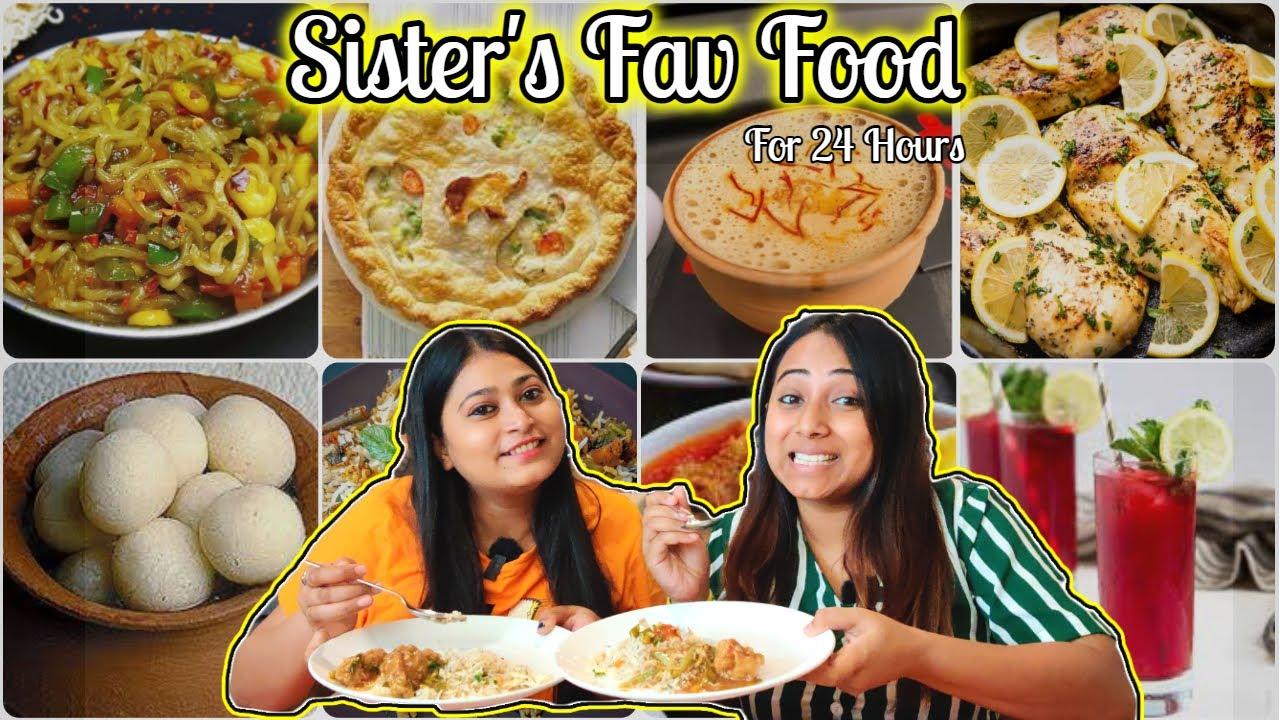Eating my Sister's fav Food for 24 Hour👩🏻🤝👭  Ft. Prachi   Food Challenge