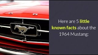 5 Little Known Facts About the 1964 Ford Mustang