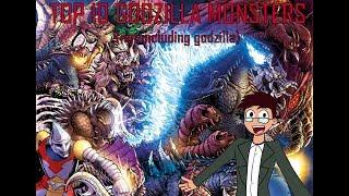Top 10 Godzilla Monster (not including Godzilla)
