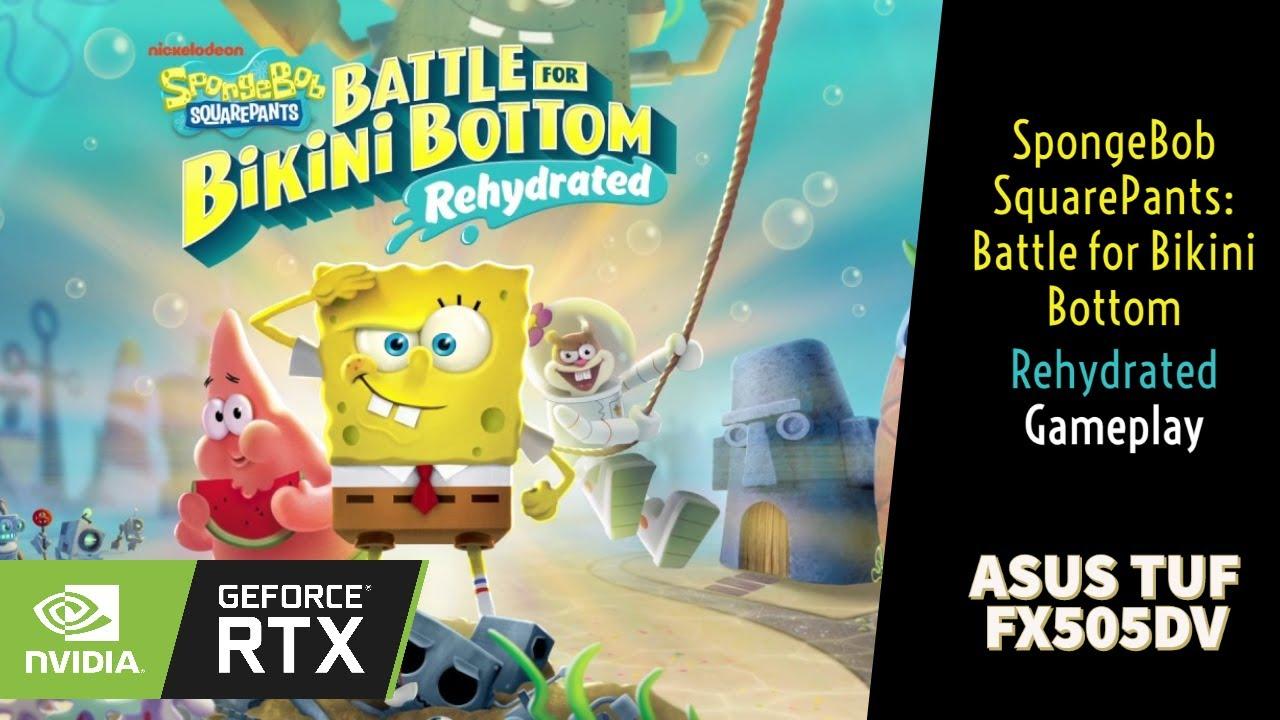 ASUS TUF FX505DV || SpongeBob SquarePants: Battle for Bikini Bottom Rehydrated || Ryzen7 || RTX 2060