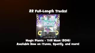 Magic Plants - Trill Wave (2016) Out Now! Trillwave, Witch-House, Vaporwave, Cloud Rap, and more!