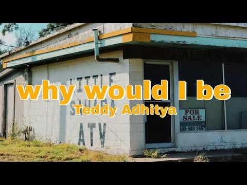 ◀Teddy Adhitya - Why Would I Be▶ 👾 Lyrics