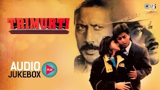 Download Trimurti Audio Songs Jukebox | Jackie Shroff, Anil Kapoor, Shahrukh Khan | Superhit Hindi Songs MP3 song and Music Video