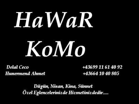 HaWaR KoMo (Delal Ceco, Ahmet, Ferhat, Emre)