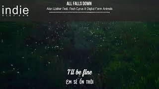 Vietsub+Lyrics Alan Walker   All Falls Down feat  Noah Cyrus with Digital Farm Animals