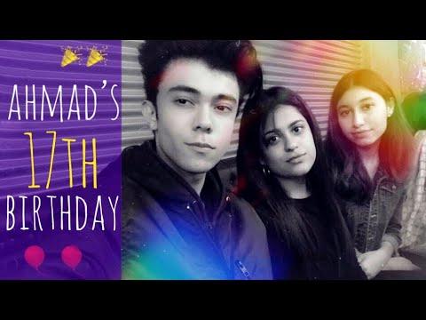 Ahmad's 17th Birthday Party